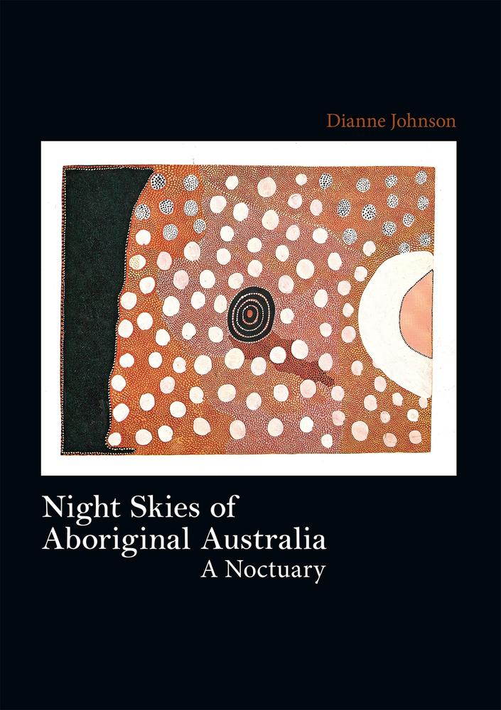 "Cover: ""Night Skies of Aboriginal Australia"" by Dianne Johnson"