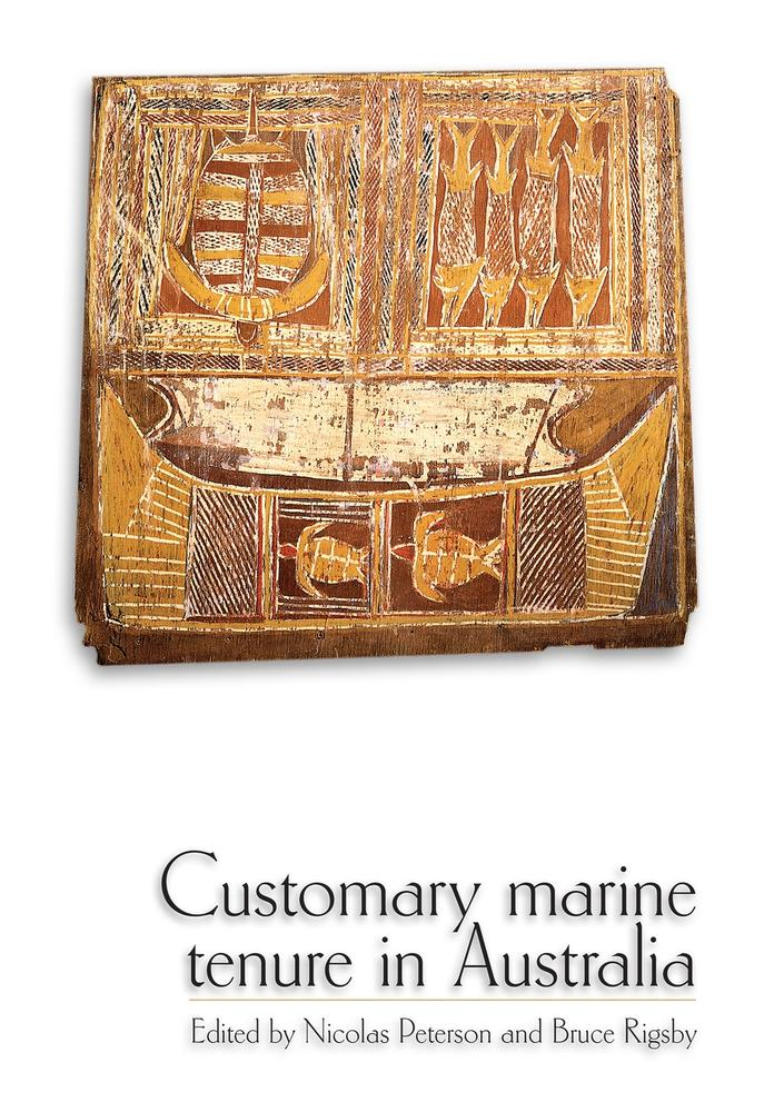 "Cover: ""Customary marine tenure in Australia"" edited by Nicolas Peterson and Bruce Rigsby"