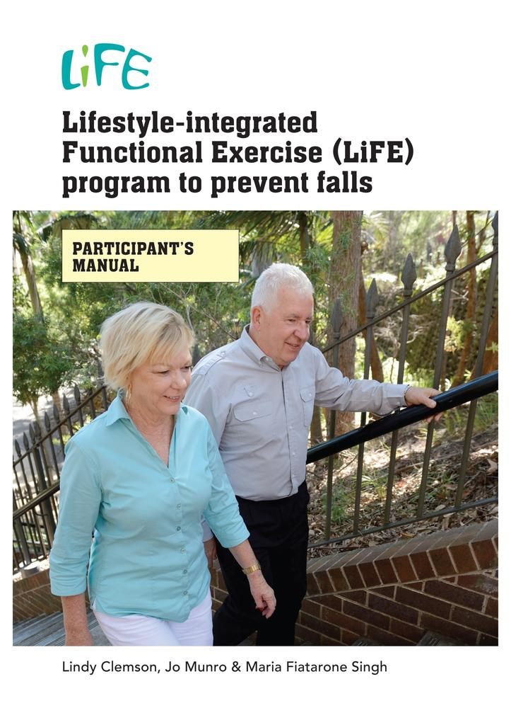 "Cover: ""Lifestyle-Integrated Functional Exercise (LiFE) Program to Prevent Falls"" by Lindy Clemson, Jo Munro and Maria Fiatarone Singh"