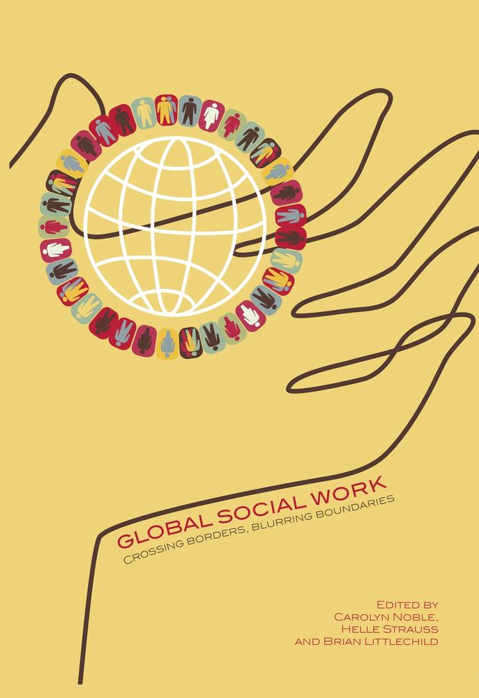 "Cover: ""Global Social Work"" edited by Carolyn Noble, Helle Strauss, and Ethan Littlechild"