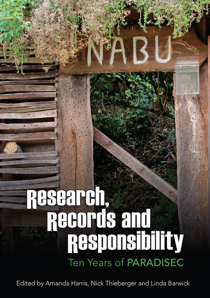 "Cover: ""Research, Records and Responsibility"" edited by Amanda Harris, Nick Thieberger and Linda Barwick"