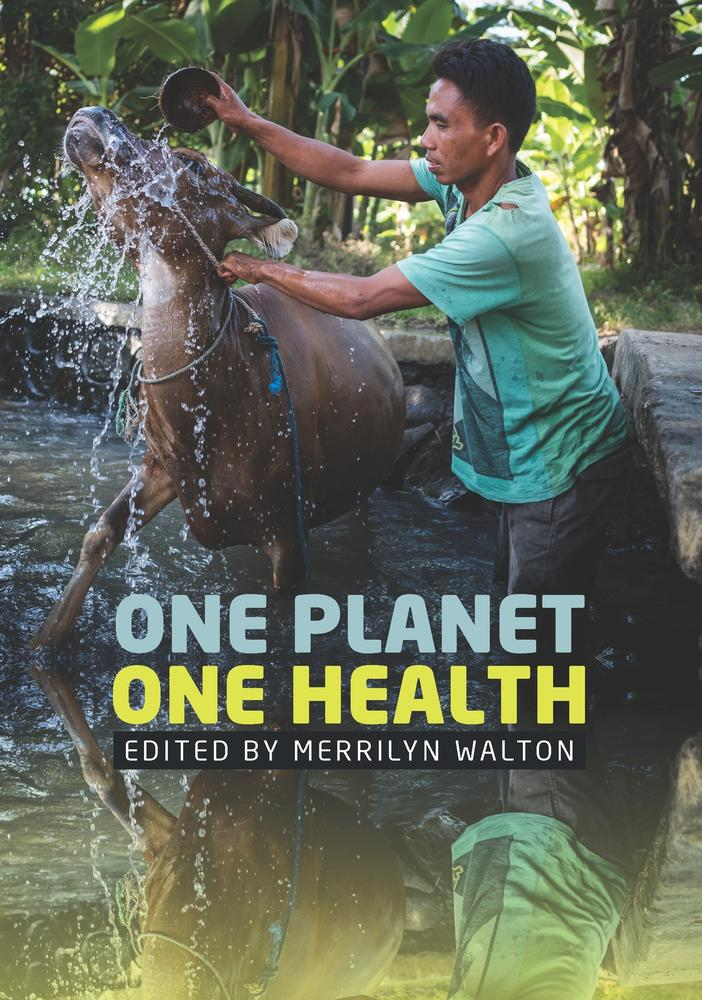 "Cover: ""One Planet, One Health"" edited by Merrilyn Walton"