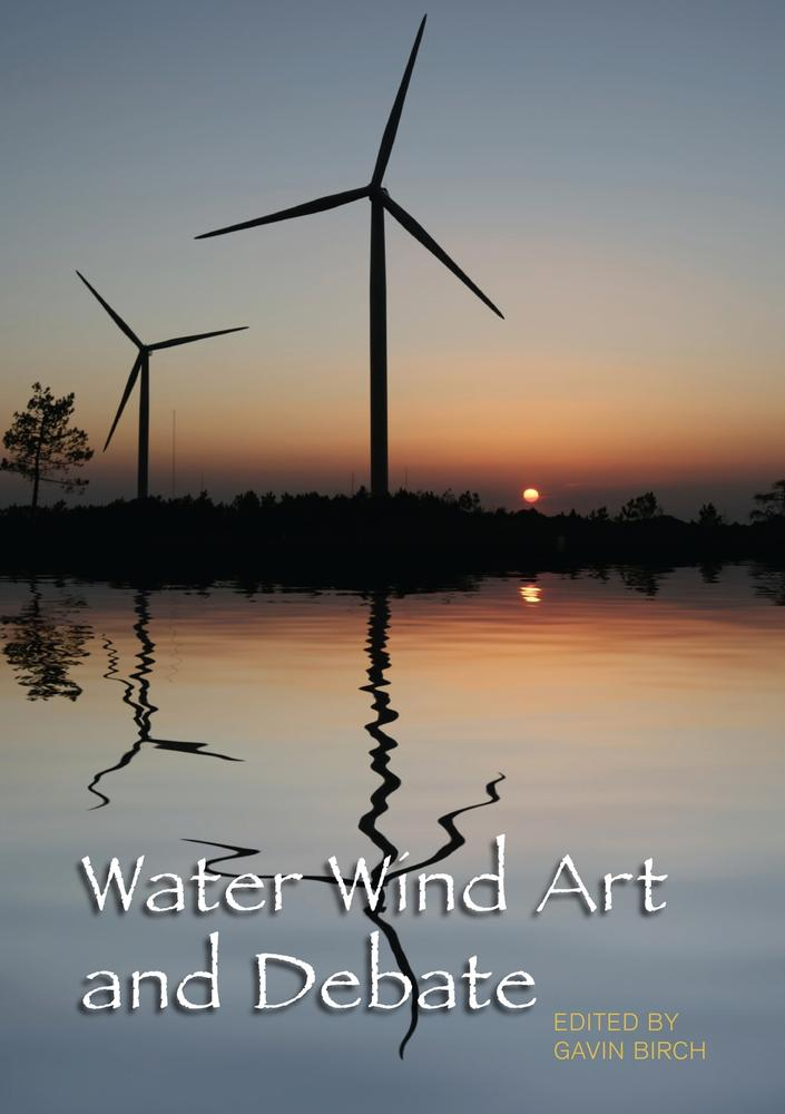 "Cover: ""Water Wind Art and Debate"" edited by Gavin Burch"