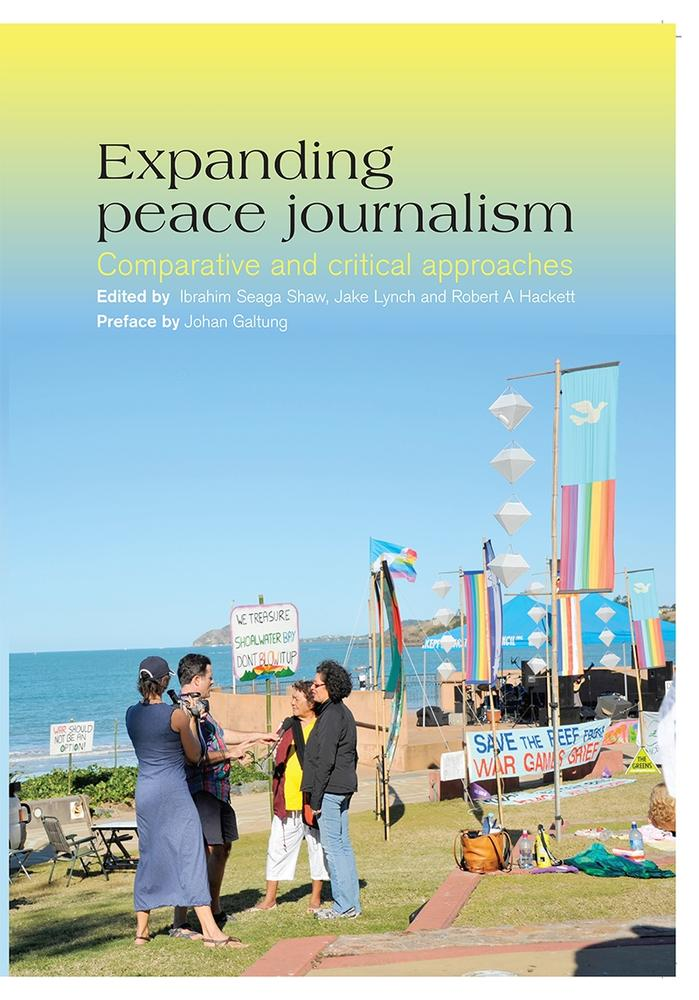 "Cover: ""Expanding peace journalism"" edited by Ibrahim Seaga Shaw, Jake Lynch, and Robert A. Hackett"
