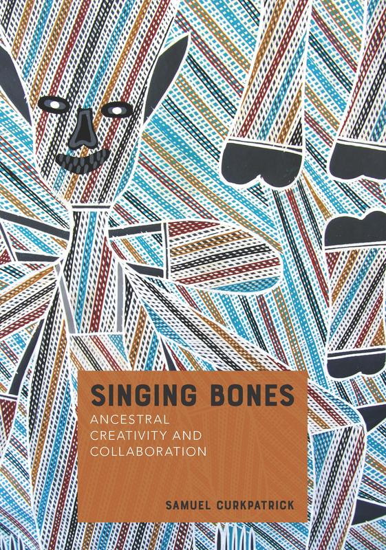 "Cover: ""Singing Bones:Ancestral Creativity and Collaboration"" by Samuel Curkpatrick"